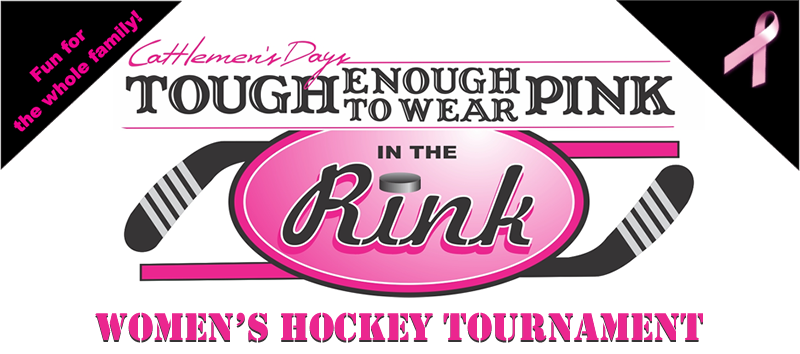 Cattlemen's Days TETWP Pink in the Rink Women's Hockey Tournament