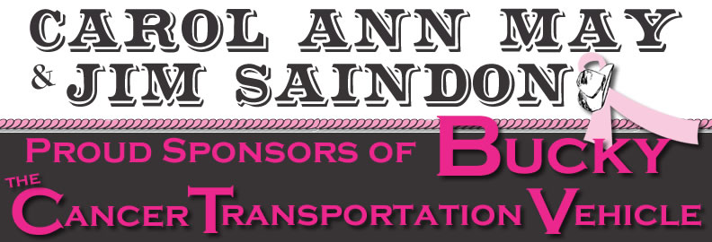 Carol Ann May and Jim Saindon Bucky the Cancer Transportation Vehicle Sponsors