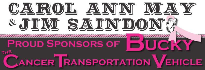 Carol Ann May and Jim Saindon Bucky the Cancer Transportation Vehicle Sponsors